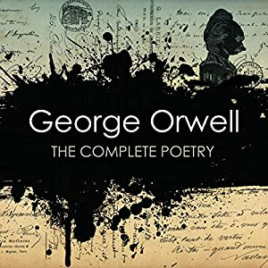 George Orwell: The Complete Poetry Hörbuch