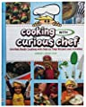"""Cooking with Curious Chef"" Cookbook from Curious Chef"