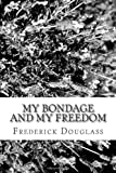 My Bondage and My Freedom, Frederick Douglass, 1484099087
