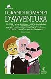 I grandi romanzi d'avventura. Ediz.integrali