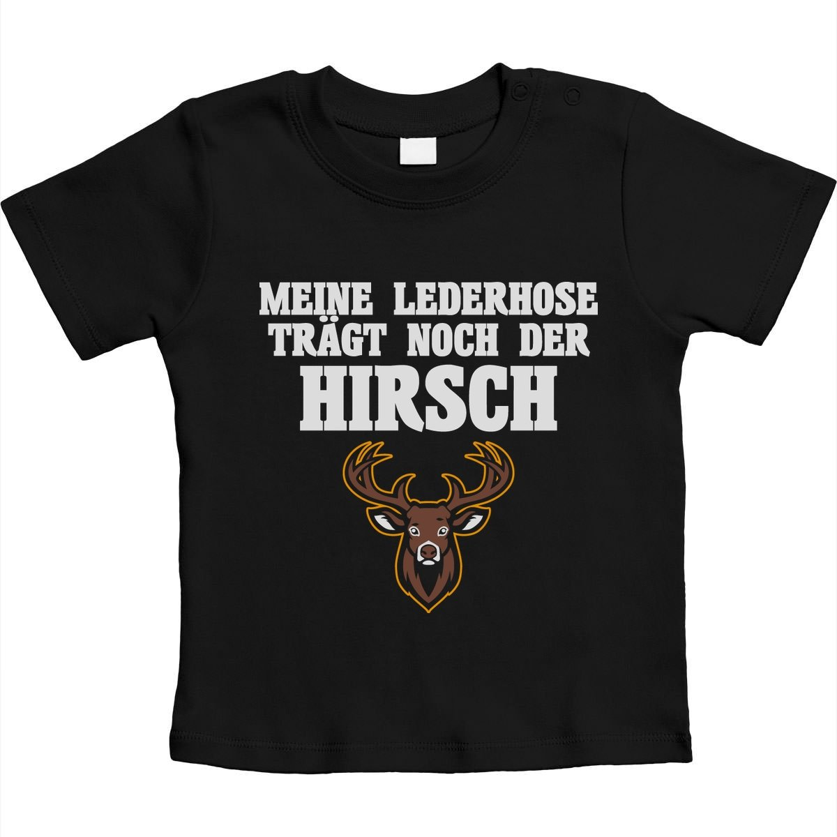 Meine Lederhose Tr/ägt Noch Der Hirsch Unisex Baby T-Shirt Gr 66-93