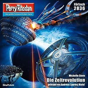Die Zeitrevolution (Perry Rhodan 2836) Hörbuch