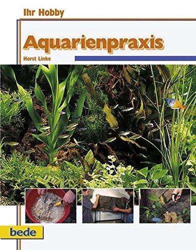 Aquarienpraxis, Ihr Hobby