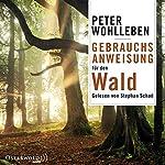 Gebrauchsanweisung für den Wald | Peter Wohlleben
