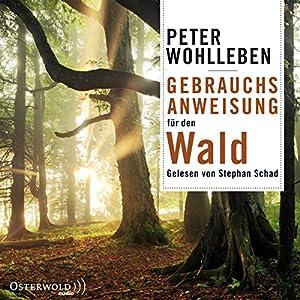 Gebrauchsanweisung für den Wald Hörbuch von Peter Wohlleben Gesprochen von: Stephan Schad