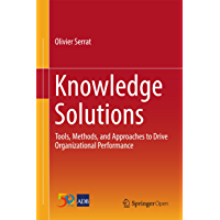 Knowledge Solutions: Tools, Methods, and Approaches to Drive Organizational Performance (English Edition)