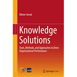 Knowledge Solutions: Tools, Methods, and Approaches to Drive Organizational Performance