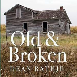 Old & Broken