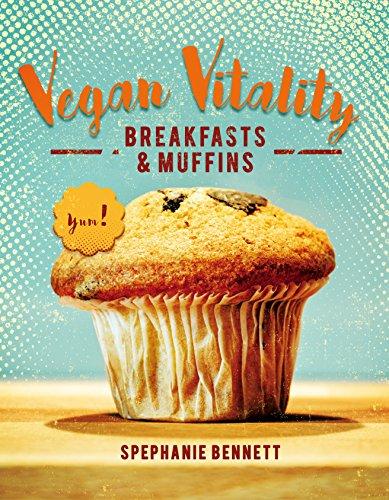 Vegan Vitality: Breakfasts & Muffins (English Edition)
