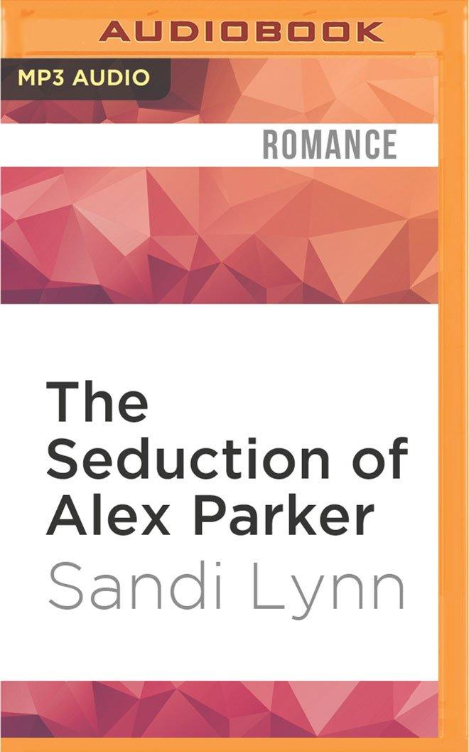 Read Online The Seduction of Alex Parker ebook