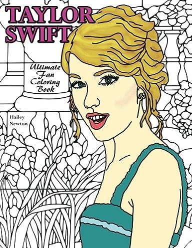 taylor swift ultimate fan coloring book hailey newton rh amazon com