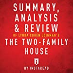 Summary, Analysis & Review of Lynda Cohen Loigman's The Two-Family House by Instaread    Instaread