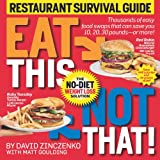 Eat This Not That! Restaurant Survival Guide, David Zinczenko and Matt Goulding, 160529540X