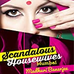 Scandalous Housewives: Mumbai | Madhuri Banerjee
