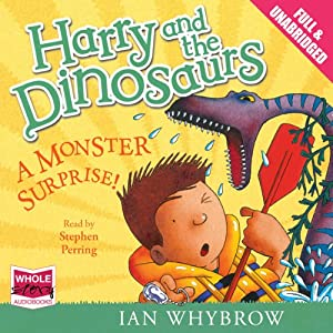 Harry and the Dinosaurs: A Monster Surprise! Audiobook