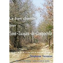 Le bon chemin pour Saint-Jacques-de-Compostelle: Modèle du jeu de société créé en 2013 par Ternoise (jeux de société) (French Edition)