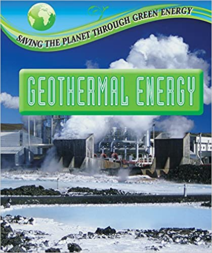 Geothermal Energy (Saving the Planet Through Green Energy)