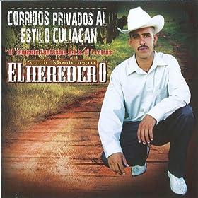 Amazon.com: Corridos Privados Al Estilo Culiacan: El Heredero: MP3