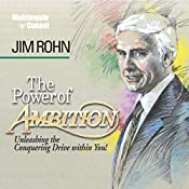 The Power of Ambition: Unleashing the Conquering Drive Within You!   Jim Rohn