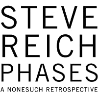 Reich Phases A Nonesuch Retrospective