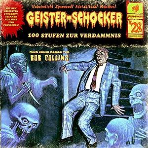 100 Stufen zur Verdammnis (Geister-Schocker 28) Hörspiel