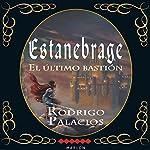 Estanebrage [Estanebrage]: El Último Bastión [The Last Bastion] | Rodrigo Palacios