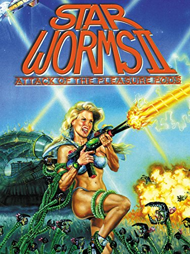 Star Worms 2: Attack of the Pleasure Pods