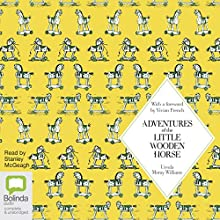 Adventures of the Little Wooden Horse Audiobook by Ursula Moray Williams Narrated by Stanley McGeagh