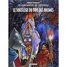 COMPAGNONS DU CRÉPUSCULE (LES) T.01 : LE SORTILÈGE  DU BOIS DES BRUMES