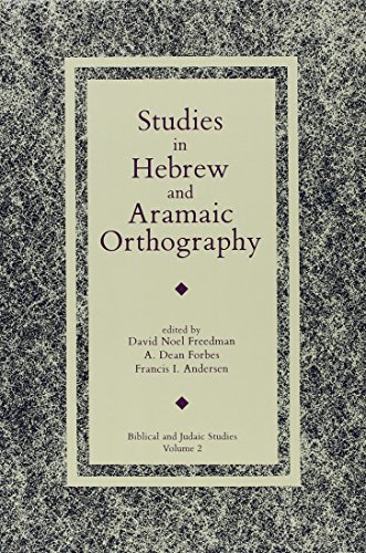 Studies in Hebrew and Aramaic Orthography (Biblical and Judaic Studies from the University of California, San Diego)