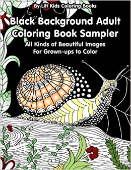 Book Black Background Adult Coloring Book Sampler: All Kinds of Beautiful Images For Grown-ups to Color: Volume 44 (Beautiful Adult Coloring Books)