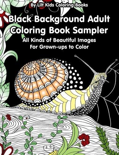Read Online Black Background Adult Coloring Book Sampler:: All Kinds of Beautiful Images For Grown-ups to Color (Beautiful Adult Coloring Books) (Volume 44) pdf epub
