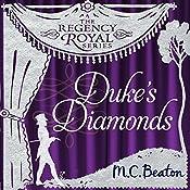 Duke's Diamonds: Regency Royal, Book 11 | M. C. Beaton