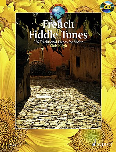 (French Fiddle Tunes: 227 Traditional Pieces for Violin (Schott World Music))