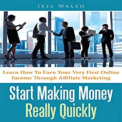 Start Making Money Really Quickly