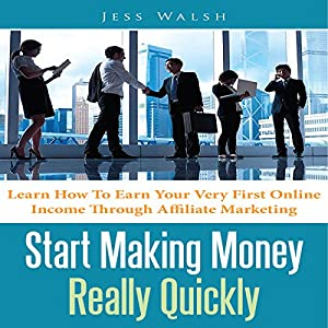 Start Making Money Really Quickly Hörbuch