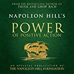 Napoleon Hill's Power of Positive Action | Napoleon Hill