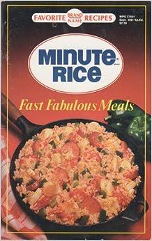 Minute Rice: Fast Fabulous Meals: Amazon.com: Books