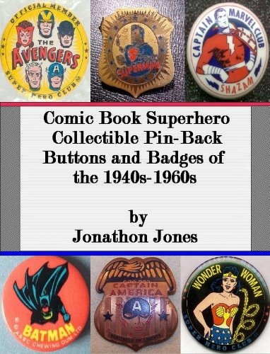 (Comic Book Superhero Collectible Pin-Back Buttons and Badges of the)
