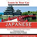 Learn in Your Car: Japanese, the Complete Language Course Rede von Henry N. Raymond Gesprochen von:  uncredited