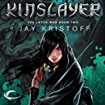 Kinslayer: The Lotus War, Book Two | Jay Kristoff