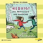 Hedvig! Die Prinzessin von Hardemo   Frida Nilsson