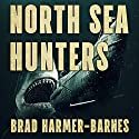 North Sea Hunters Audiobook by Brad Harmer-Barnes Narrated by Marlin May