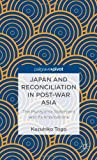 Japan and Reconciliation in Post-War Asia : The Murayama Statement and Its Implications, , 1137301228