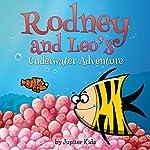 Rodney and Leo's Underwater Adventure |  Jupiter Kids
