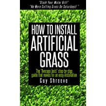 How to install Artificial Grass - The average Joe's step by step guide that makes for an easy installation