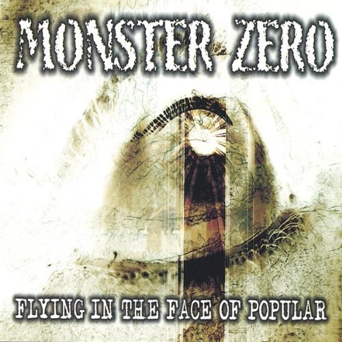 Flying in the Face of Popular by Monster Zero (2003-08-02)