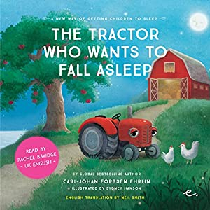 The Tractor Who Wants to Fall Asleep: UK English (A new way of getting children to sleep 3) Audiobook