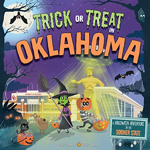 Trick or Treat in Oklahoma: A Halloween Adventure In The Sooner State -