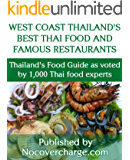 West Coast Thailand's Best Thai Food and Famous Restaurants (Thailand's Food Guide as voted by 1,000 Thai Food Experts Book 7)